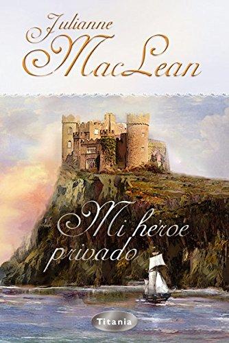 Mi héroe privado (Titania época) por Julianne MacLean