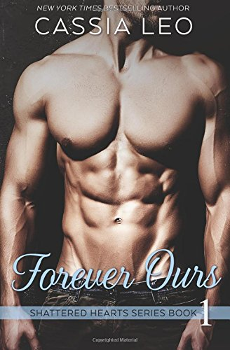 Forever Ours: Volume 1 (Shattered Hearts)