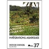 Monde chinois, N° 37 : Intégrations asiatiques