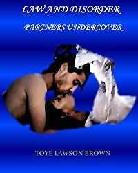 LAW AND DISORDER: PARTNERS UNDERCOVER