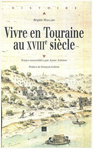 En ligne téléchargement gratuit Vivre en Touraine au xviiie siècle pdf, epub ebook