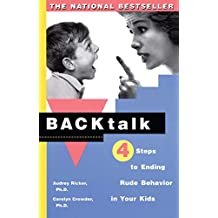 Backtalk: 3 Steps to Stop It Before the Tears and Tantrums Start (English Edition)