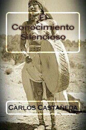 El Conocimiento Silencioso por Carlos Castaneda