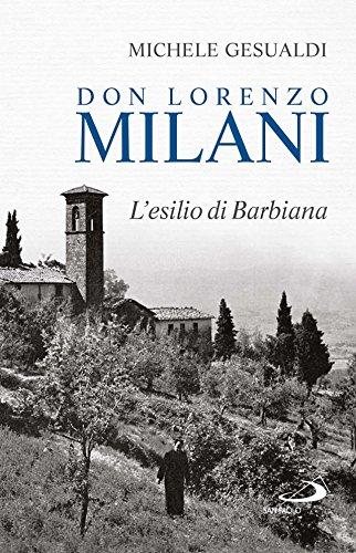 Don Lorenzo Milani. L'esilio di Barbiana (Tempi e figure)
