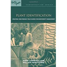 Plant Identification: Creating User-Friendly Field Guides for Biodiversity Management (People & Plants Conservation) by Anna Lawrence (2006-06-01)