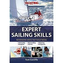 Expert Sailing Skills: No Nonsense Advice that Really Works