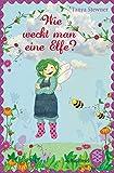 Wie weckt man eine Elfe? von Tanya Stewner (20. September 2012) Taschenbuch