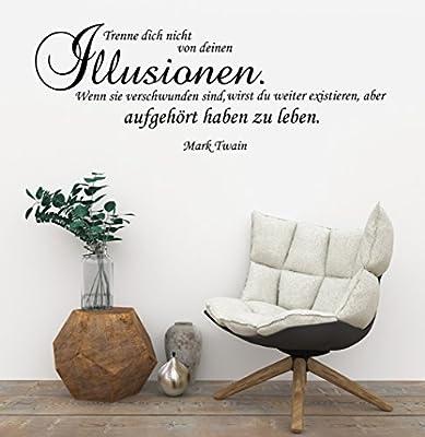 *NEU* Wandaufkleber/Wandtattoo/Wandsticker - Spruch/Zitat v. Mark Twain ***Trenne dich nicht von deinen Illusionen....*** (Größen.- und Farbauswahl)