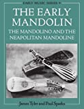The Early Mandolin: The Mandolino and the Neapolitan Mandoline (Oxford Early Music Series) by Tyler, James, Sparks, Paul (1992) Paperback