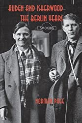 Auden and Isherwood: The Berlin Years by Norman Page (2000-05-05)