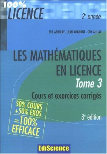 Les mathématiques en licence 2e année : Tome 3 par Elie Azoulay, Jean Avignant, Guy Auliac