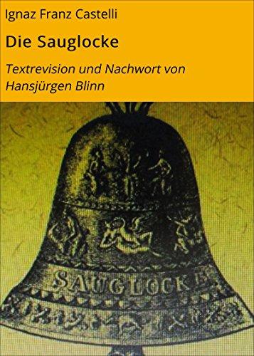 Die Sauglocke: Textrevision und Nachwort von Hansjürgen Blinn
