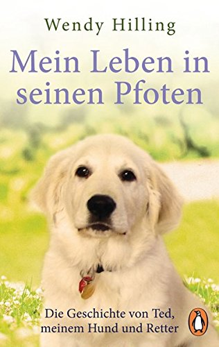 Buchseite und Rezensionen zu 'Mein Leben in seinen Pfoten: Die Geschichte von Ted, meinem Hund und Retter' von Wendy Hilling