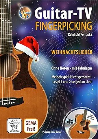 Guitar-TV: Fingerpicking - Weihnachtslieder (mit DVD): Melodiespiel leicht gemacht, Level