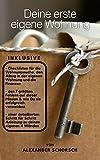 Deine erste eigene Wohnung - das Handbuch eBook Grundausstattung Anleitung Azubi Starterset Haushalt Geschenk: Alle Schritte von der Wohnungssuche bis zur Schlüsselübergabe - Ausstattung Umzug Hilfe