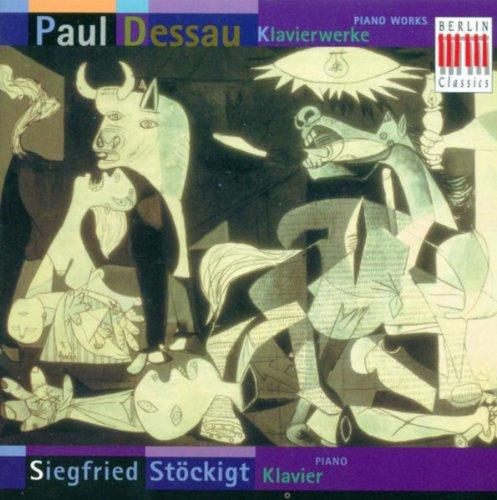 Dessau, P.: 9 Studien / Piano Sonata In F Major / Sonatine / Guernica / Fantasietta In C-Sharp Minor (Stockigt)