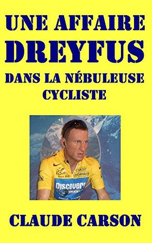 Une affaire Dreyfus dans la nébuleuse cycliste internationale par Claude CARSON