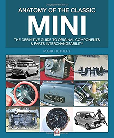 Anatomy of the Classic Mini: The definitive guide to original components and parts