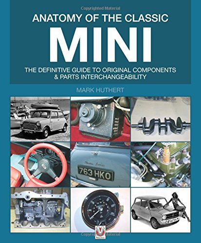 anatomy-of-the-classic-mini-the-definitive-guide-to-original-components-and-parts-interchangeability