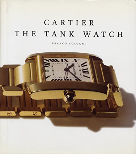 Cartier: The Tank Watch: Tank Watch - Design for Our Time (Beaux Livres)