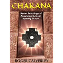 CHAKANA: Secret Teachings of an Ancient Andean Mystery School (English Edition)