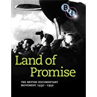 Land Of Promise: The British Documentary Movement 1930-1950