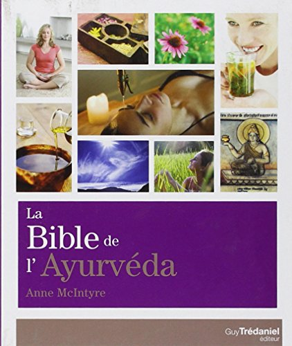 La Bible de l'ayurvéda