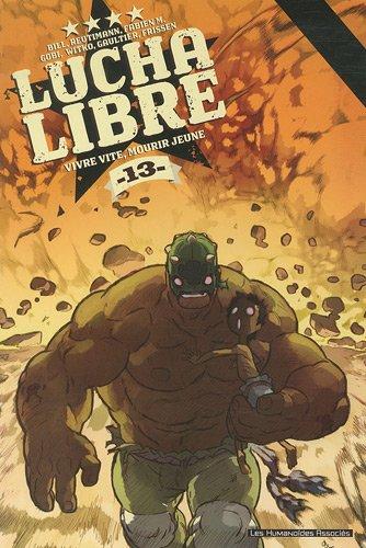 Lucha Libre, Tome 13 : Vivre vite, mourir jeune