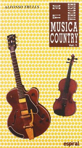Historia de la música country. Vol. I (Espiral / Canciones) por Alfonso Trulls