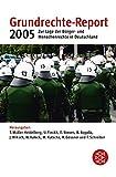 Grundrechte-Report 2005: Zur Lage der Bürger- und Menschenrechte in Deutschland (Fischer Sachbücher)