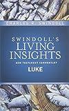 Luke (Swindoll's Living Insights New Testament Commentary)
