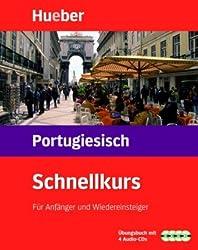 Schnellkurs Portugiesisch. Der Intensivkurs für Anfänger: Schnellkurs, Audio-CDs m. Arbeitsbuch, Portugiesisch, 4 CD-Audio
