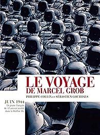 Le voyage de Marcel Grob par Sébastien Goethals