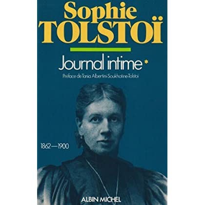 Journal intime /Sophie Tolstoï  Tome 1 : Journal intime, 1862-1900
