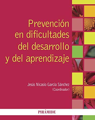Prevención en dificultades del desarrollo y del aprendizaje (Psicología) por Jesús Nicasio García-Sánchez