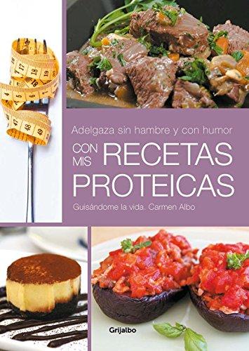 Descargar Libro ¡Adelgaza Sin Hambre Y Con Humor! Con Mis Recetas Proteicas (SABORES) de Carmen Albo