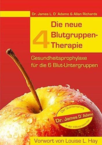 Die neue 4-Blutgruppen-Therapie: Gesundheitsprophylaxe für die 6 Blut-Untergruppen