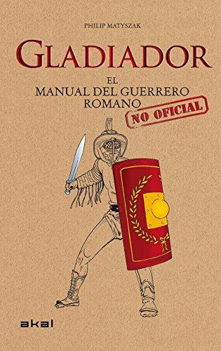 Gladiador: El manual del guerrero romano (Viajando al pasado)