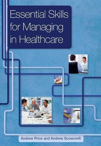 Essential Skills for Managing in Healthcare by Andrew Price (2010-10-25)