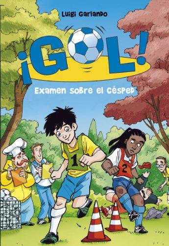 Examen sobre el césped (Serie ¡Gol! 22) por Luigi Garlando