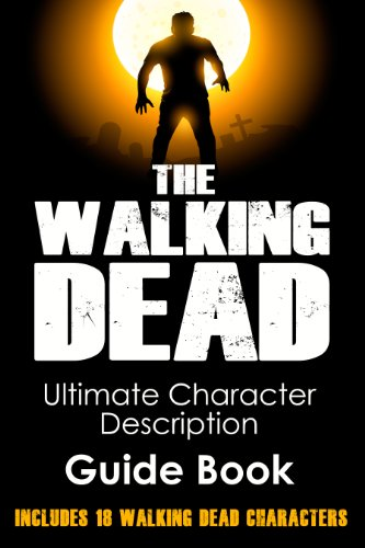 The Walking Dead: Ultimate Character Description Guide Book (Includes 18 Walking Dead Characters) (The Walking Dead Series 2)