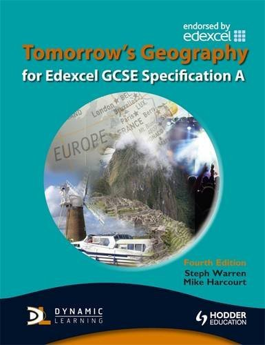 Tomorrow's Geography for Edexcel GCSE Specification A Fourth Edition (TG)
