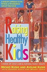 Raising Healthy Kids by Michio Kushi (1995-01-01)