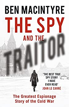 The Spy And The Traitor: The Greatest Espionage Story Of The Cold War por Ben Macintyre epub