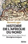 Histoire de l'Afrique du Nord: Des or...