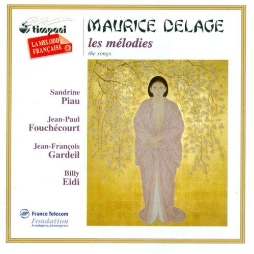 Delage, M.: 4 Poemes Hindous / 3 Melodies / 3 Poemes / 7 Hai-Kais / 3 Poemes Desenchantes / 2 Fables De Jean De La Fontaine (Hai Mp3)
