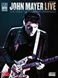 John Mayer Live: The Great Guitar Performances (Play It Like It Is Guitar) (English Edition)