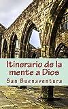 Itinerario de la mente a Dios (Spanish Edition) by San Buenaventura (2013-10-04)