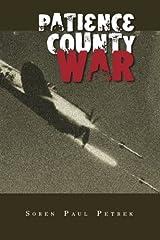 Patience County War: Volume 1 by Mr. Soren Paul Petrek (2011-12-03) Paperback