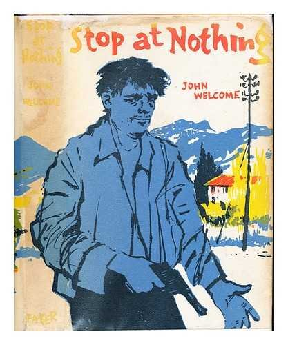 Stop at nothing / by John Welcome [pseud.]